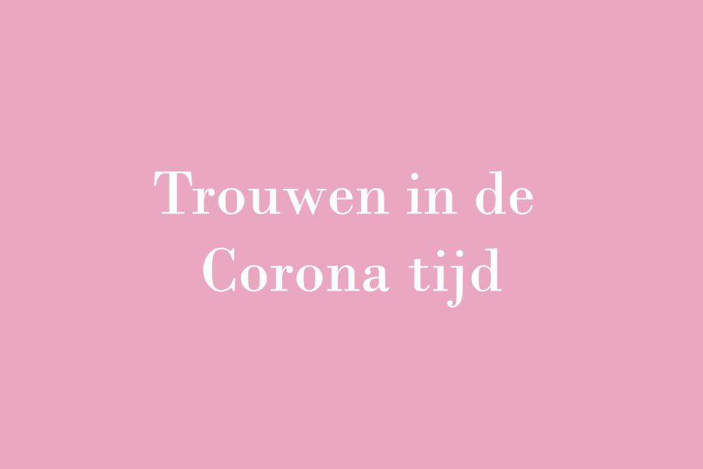De verhalen van Bruidsstyliste Kimberly: Trouwen in de corona tijd